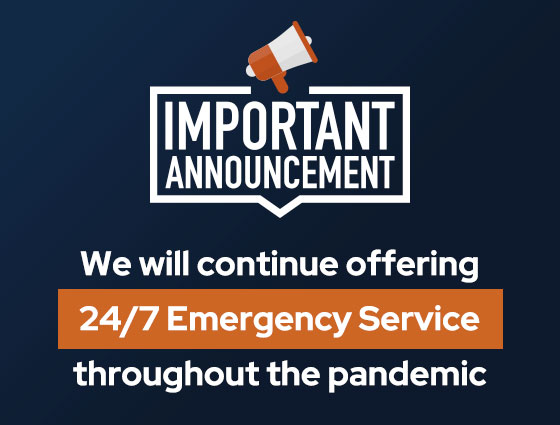 We will contiine offering 24/7 Emergency Service throughout the pandemic