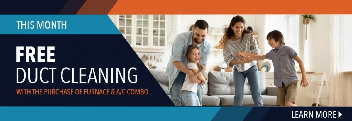 Free Air Duct Cleaning With All Furnace and A/C Combo Sales!